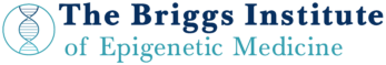 The Briggs Institute of Epigenetic Medicine